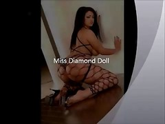 Miss Diamond Doll &, Her Sexxxy Ass!